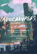 Apocalypses in context : apocalyptic currents through history