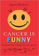 Cancer is funny : keeping faith in stage-serious chemo