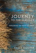 Journey to the manger : exploring the birth of Jesus
