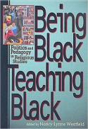 Being Black, teaching Black : politics and pedagogy in religious studies