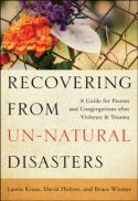 Recovering from un-natural disasters : a guide for pastors and congregations after violence and trauma