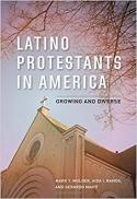 Latino Protestants in America : growing and diverse
