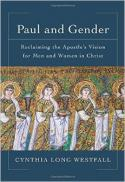 Paul and gender : reclaiming the apostle's vision for men and women in Christ