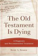 The Old Testament is dying : a diagnosis and recommended treatment