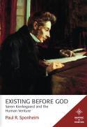 Existing before God : Søren Kierkegaard and the human venture