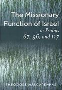 The missionary function of Israel in Psalms 67, 96 and 117