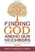 Finding God among our neighbors, v. 2 : an interfaith systematic theology