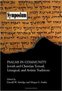 Psalms in community : Jewish and Christian textual, liturgical, and artistic traditions