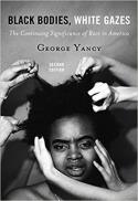Black bodies, white gazes : the continuing significance of race in America