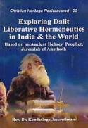 Exploring Dalit liberative hermeneutics in India & the world : based on an ancient Hebrew prophet, Jeremiah of Anathoth