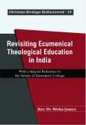 Revisiting ecumenical theological education in India