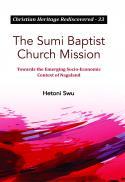 The Sumi Baptist Church mission : towards the emerging socio-economic context of Nagaland