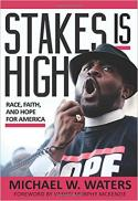 Stakes is high : race, faith, and hope for America
