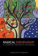 Radical discipleship : a liturgical politics of the gospel