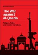 The war against al-Qaeda : religion, policy, and counter-narratives