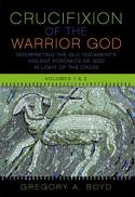 The crucifixion of the warrior God : interpreting the Old Testament's violent portraits of God in light of the cross