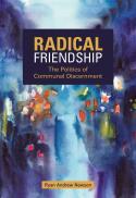 Radical friendship : the politics of communal discernment