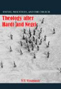 Theology after Hardt and Negri : empire, multitude, and the church