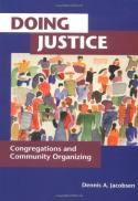 Doing justice : congregations and community organizing (2nd ed.)