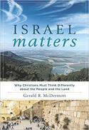 Israel matters : why Christians must think differently about the people and the land
