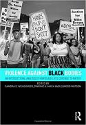 Violence against black bodies : an intersectional analysis of how black lives continue to matter