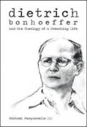 Dietrich : Bonhoeffer and the theology of a preaching life