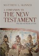A companion to the New Testament : Paul and the Pauline letters