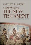 A companion to the New Testament : the Gospels and Acts