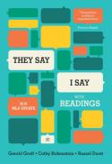 """""""They say / I say"""" : the moves that matter in academic writing, with readings"""
