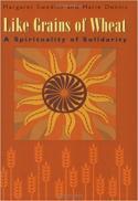 ike grains of wheat : a spirituality of solidarity