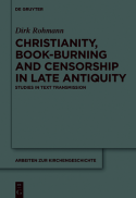 Christianity, book-burning and censorship in late antiquity