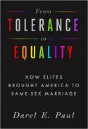 From tolerance to equality : how elites brought America to same-sex marriage
