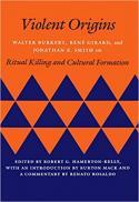 Violent origins : Walter Burkert, René Girard & Jonathan Z. Smith on ritual killing and cultural formation