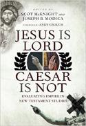 Jesus Is Lord, Caesar is not : evaluating empire in New Testament studies