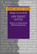 Der Exeget Gottes : eine Studie zur johanneischen Offenbarungstheologie