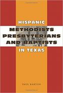 Hispanic Methodists, Presbyterians, and Baptists in Texas