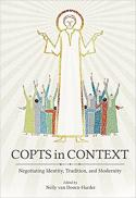 Copts in context : negotiating identity, tradition, and modernity