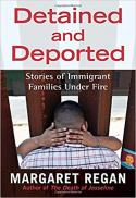 Detained and deported : stories of immigrant families under fire