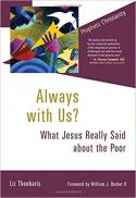 Always with us? what Jesus really said about the poor