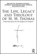 """The life, legacy, and theology of M.M. Thomas : """"only participants earn the right to be prophets"""""""