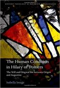 The human condition in Hilary of Poitiers : the will and original sin between Origen and Augustine