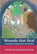 Wounds that heal : theology, imagination and health