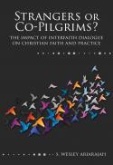 Strangers or co-pilgrims? : the impact of interfaith dialogue on Christian faith and practice