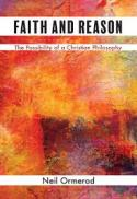 Faith and reason : the possibility of a Christian philosophy