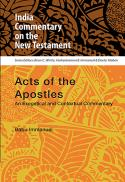 Acts of the Apostles : an exegetical and contextual commentary (India commentary on the New Testament ; 5)