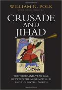 Crusade and jihad : the thousand-year war between the Muslim world and the global north