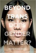 Beyond trans : does gender matter?