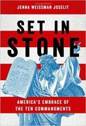 Set in stone : America's embrace of the Ten Commandments