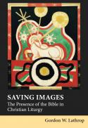 Saving images : the presence of the Bible in Christian liturgy