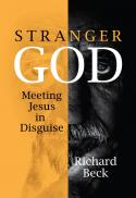 Stranger God : meeting Jesus in disguise